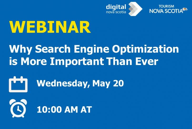 Webinar Why Search Engine Optimiztion is More Important Than Ever Wednesday, May 20 10 am