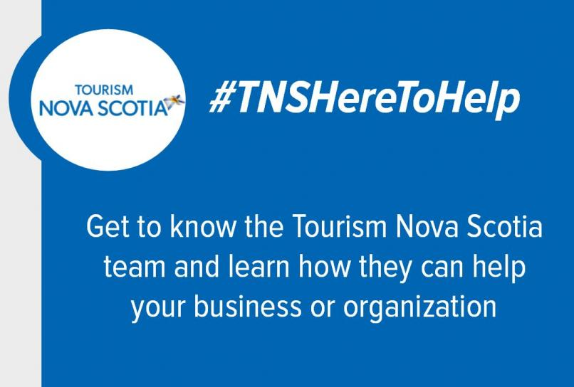 #TNS Here to Help: Geto to know the Tourism Nova Scotia team and learn how they can help your business or organization